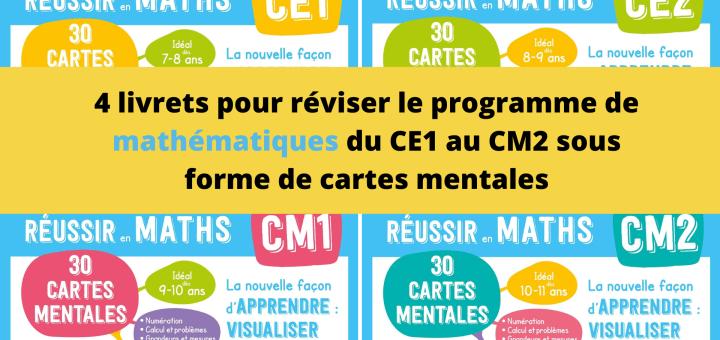 4 livrets pour réviser le programme de mathématiques du CE1 au CM2 sous forme de cartes mentales