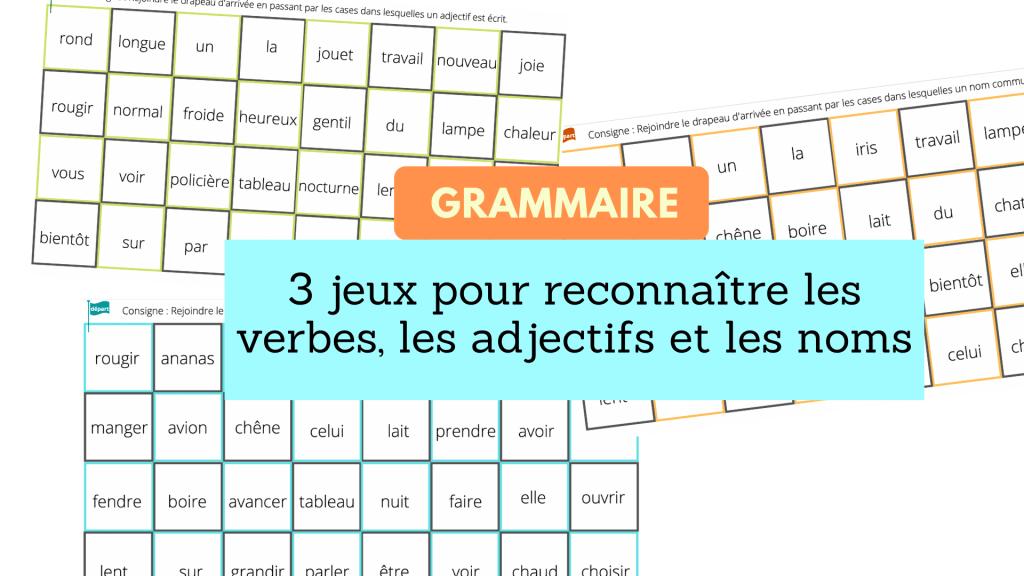 grammaire jeux pour reconnaître les verbes, les adjectifs et les noms