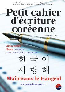 La couverture du Petit Cahier d'écriture coréenne pour maîtriser le Hangeul en 3 semaines maximum!
