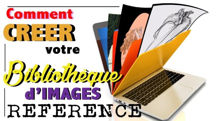 Comment créer votre Banque d'Images Référence !