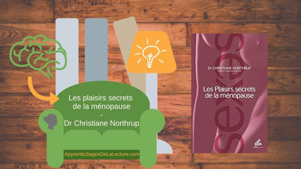 Les plaisirs secrets de la ménopause - Dr Christiane Northrup