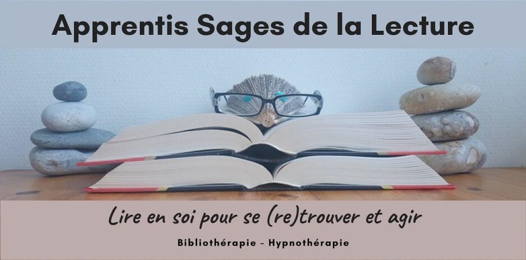 Blog des Apprentis Sages de la lecture: Bibliothérapie, Hypnose, Développement personnel, Mieux-être