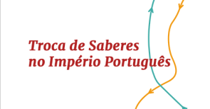 Troca de saberes no Império Português