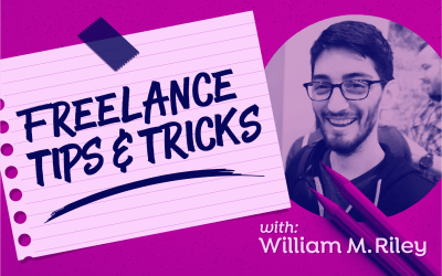 Freelance Tips & Tricks with William M. Riley