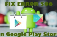 How to solve Error 506 in Google Play store?