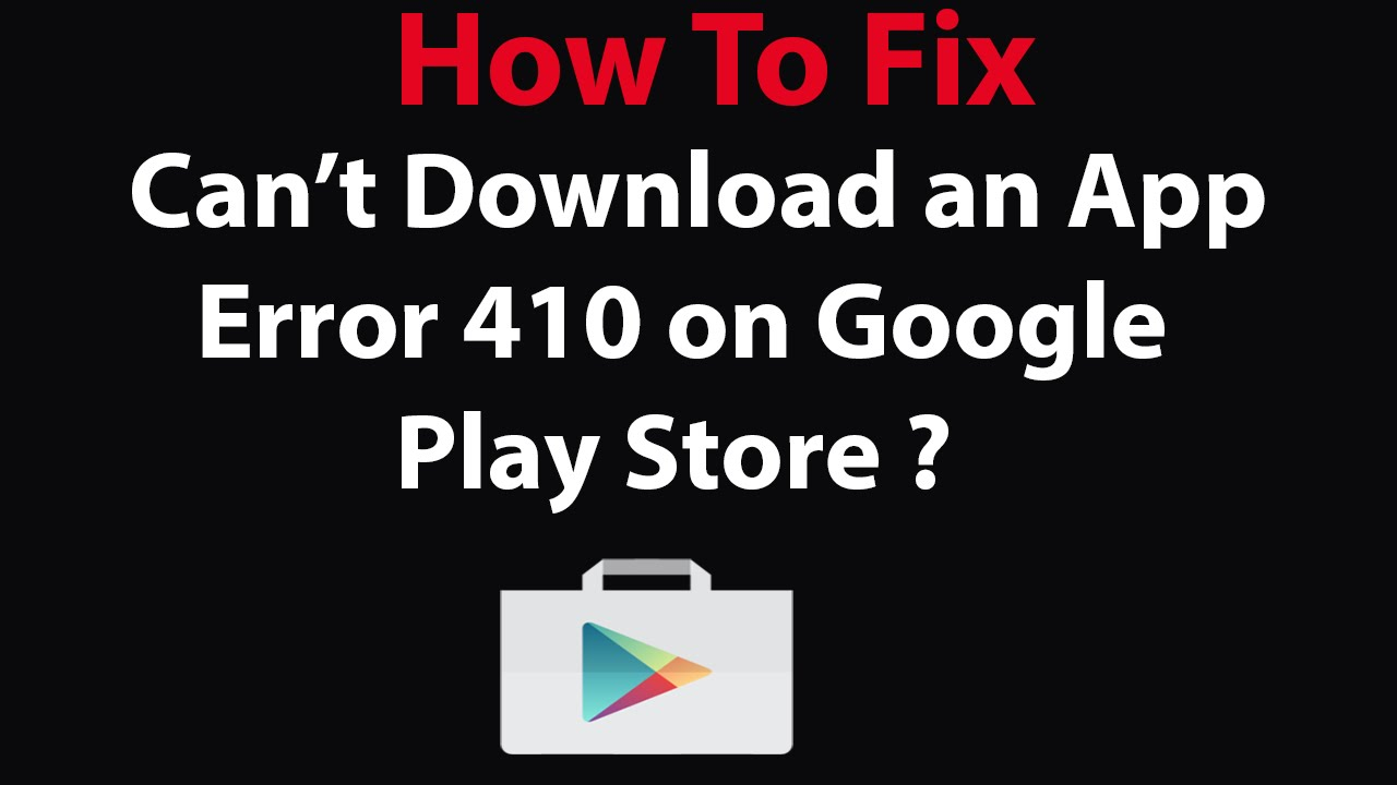 Fix for Error 410: App could not be downloaded due to an