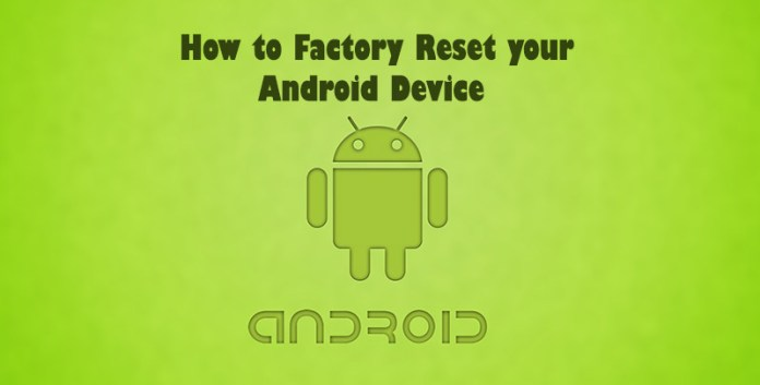 Factory Reset your Android Device