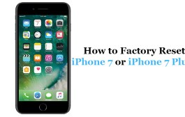 How to Factory Reset  iPhone 7 or iPhone 7 Plus