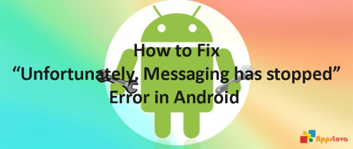 """Fix """"Unfortunately, Messaging has stopped"""" Error in Android"""
