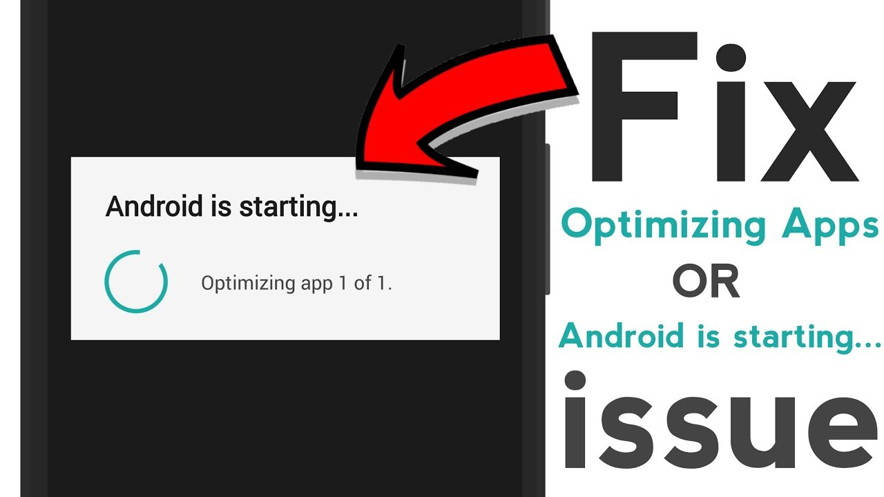 How To: Fix Android is Starting (Optimizing Apps) Issue [SOLVED]
