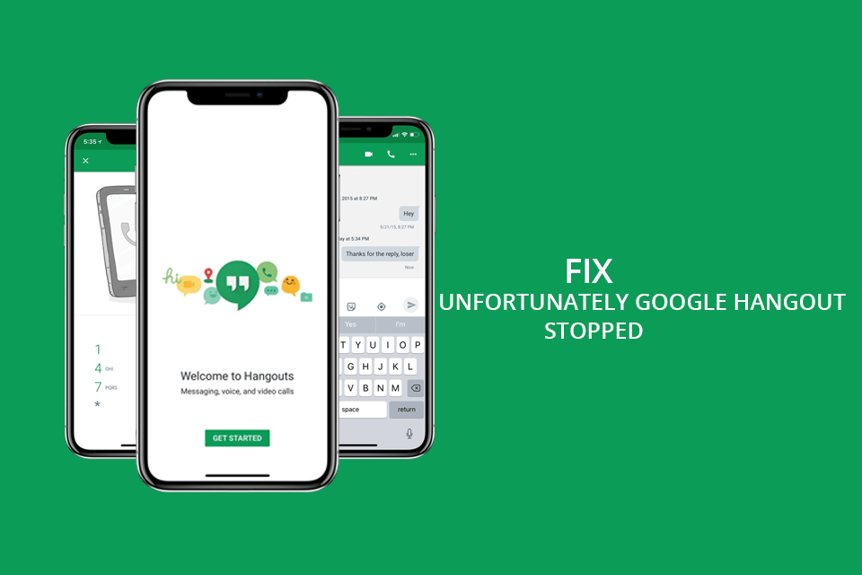 How To Fix: Unfortunately Google Hangouts Has Stopped?