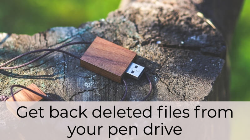 how to restore deleted files from pen drive