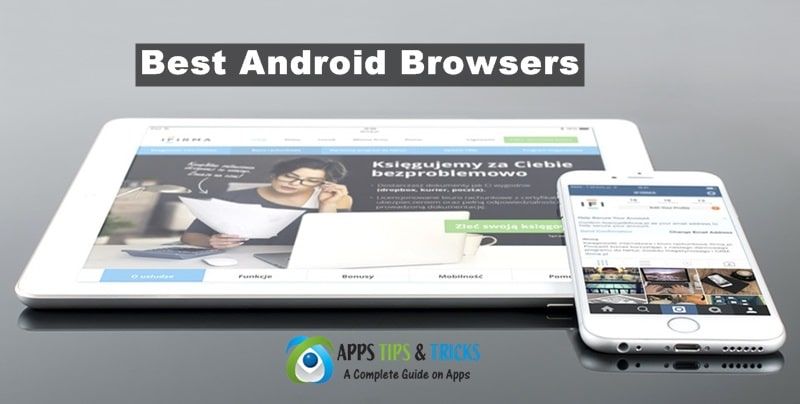 Best Android Browsers 2019 to Surf the Web Easily