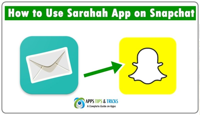 How to Use Sarahah App on Snapchat - A Complete Guide