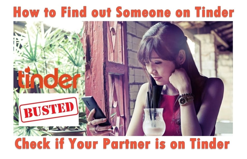 How to Find out Someone on Tinder? Check if your Partner is