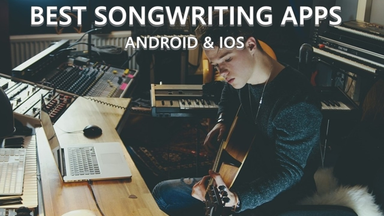 15 Best Songwriting Apps for Android and iOS (2019)