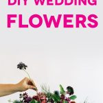 Diy Wedding Flowers 10 Tips To Save You Stress A Practical Wedding
