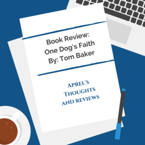 One Dog's Faith Review | Aprel's Thoughts and Reviews