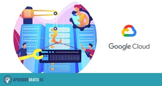 Aprender Gratis | Curso sobre arquitectura de datos en entorno Google