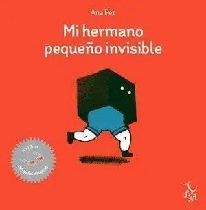 Mi hermano pequeño invisible de Ana Páez. Reseña de libro infantil