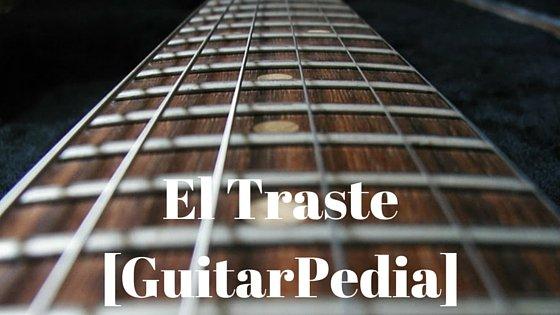 Los trastes de la guitarra [GuitarPedia]