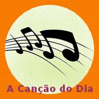 A Canção do Dia