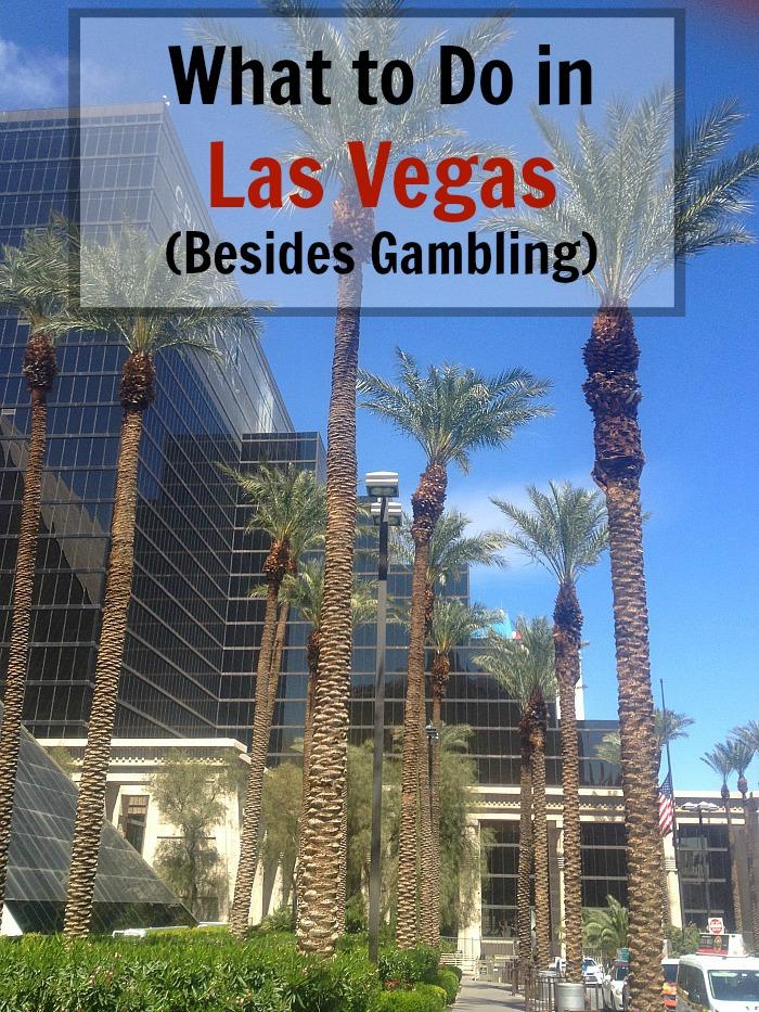 What to Do in Las Vegas (Besides Gambling)