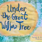 Under the Great Willow Tree - April Eight Songs & Stories at aprileight.com