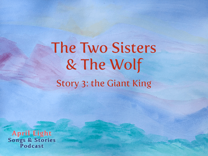 The Two Sisters & The Wolf Story 3: On their way... to the fairy ice skating ball. Will they get there in time? From the April Eight Songs & Stories Podcast at aprileight.com, on itunes and everywhere you listen to podcasts.