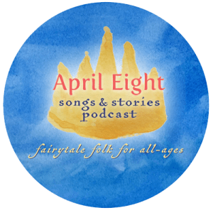 April Eight Songs and Stories Podcast