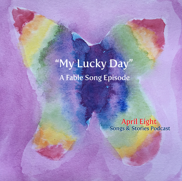 """It's My Lucky Day"" by April Eight, copyright 2016 Song on the April Eight Songs & Stories Podcast at aprileight.com"