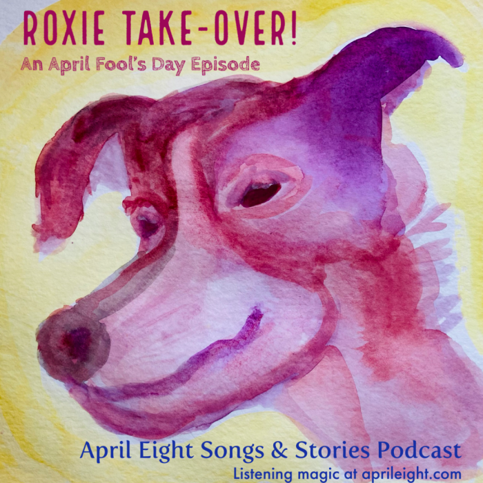 April Fool's Day! April's Dog Roxie Takes Over the Podcast! aprileight.com