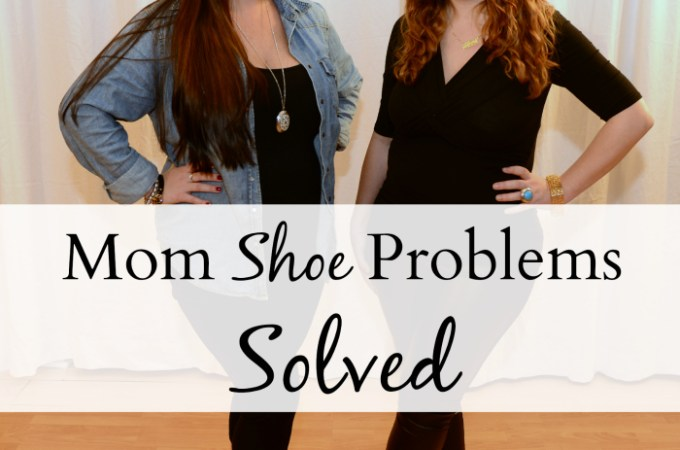Mom Fashion Problems Solved: Mommy Stylish Shoes