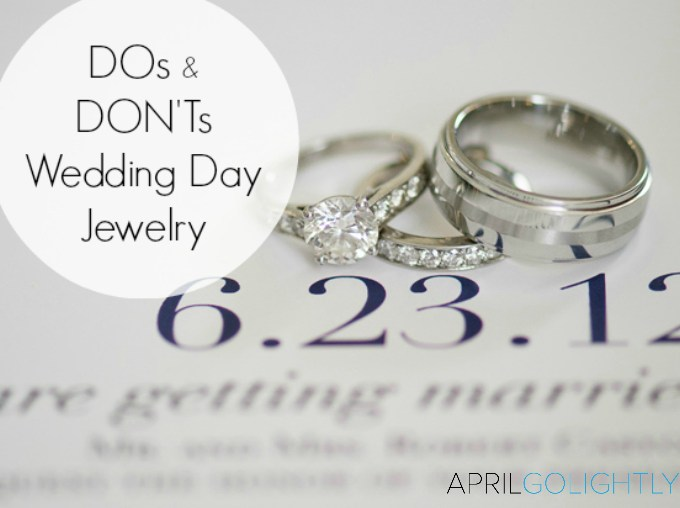 The Dos and Don'ts of Wedding Day Jewelry