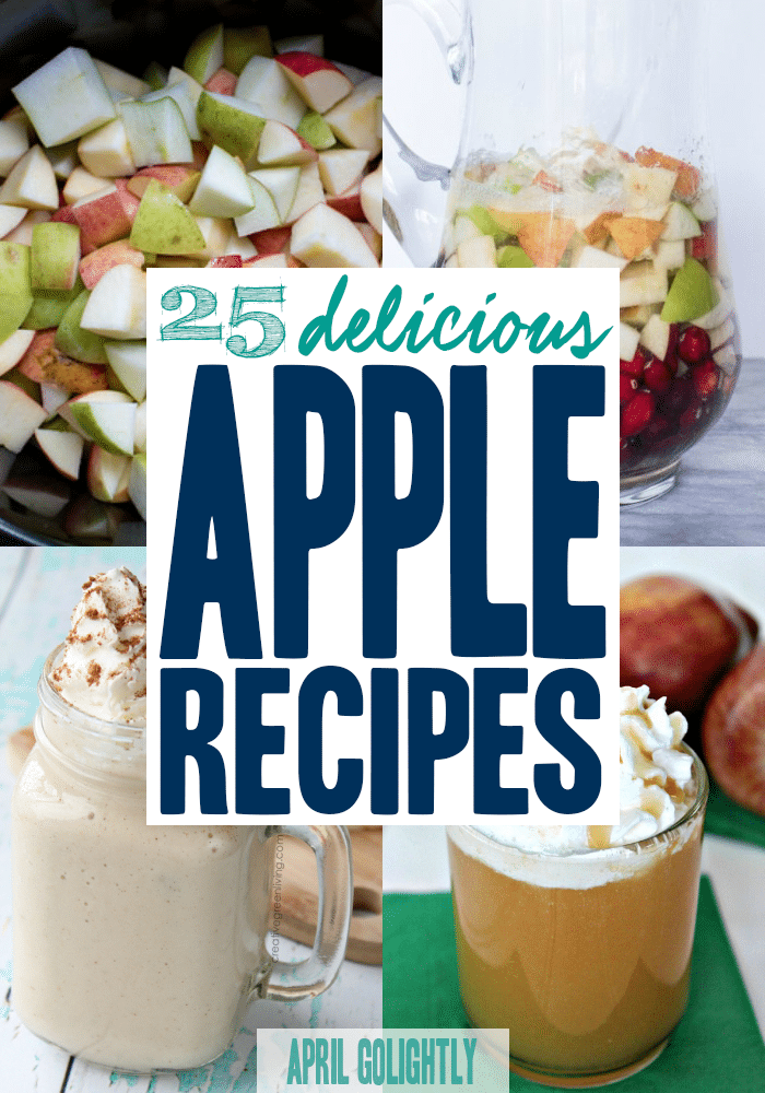 25 Easy Apple Recipes drinks and desserts