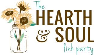 The Hearth and Soul Link Party where we welcome posts about anything that feeds your soul
