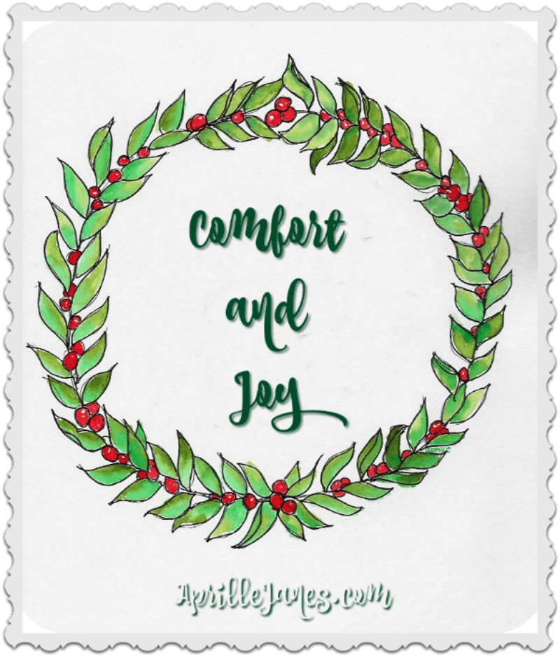Wishing you Comfort and Joy