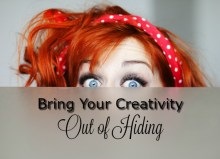 Bring your creativity out of hiding
