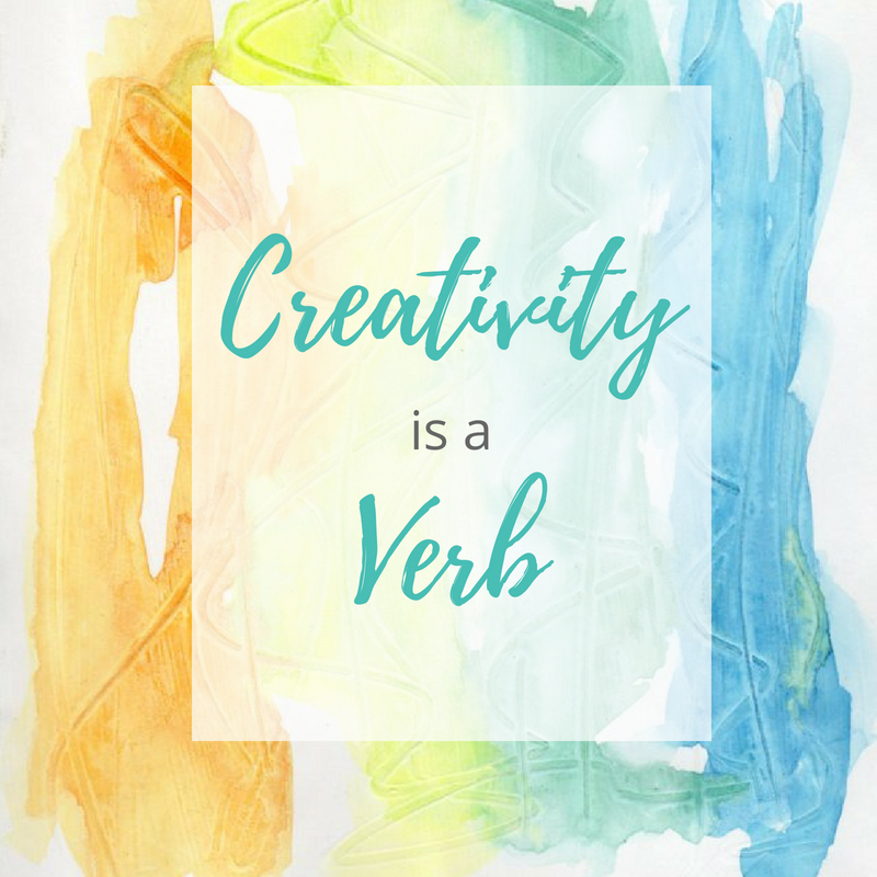 creativity is a verb