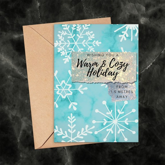 Warm and Cozy Holiday Snowflakes 1.5 Metres Away Printable Card