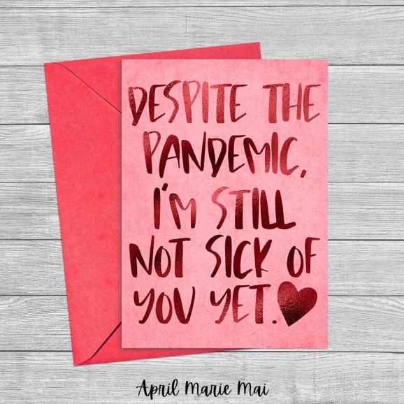 Despite the Pandemic, I'm Still Not Sick of You Yet Heart Covid-19 Quarantine Funny Printable Greeting Card