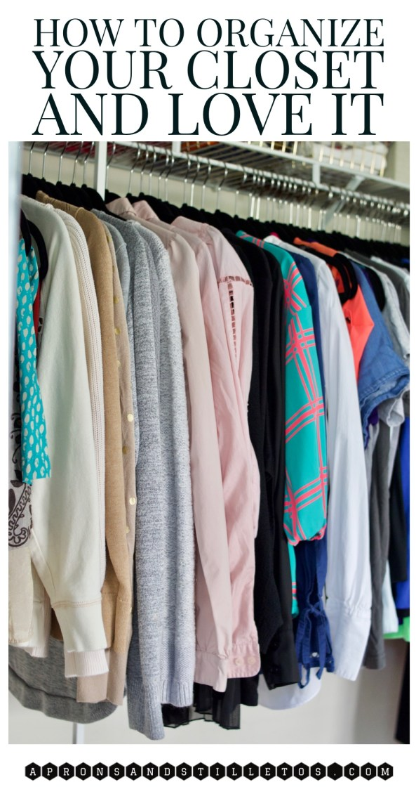 How to Organize Your Closet and Love It