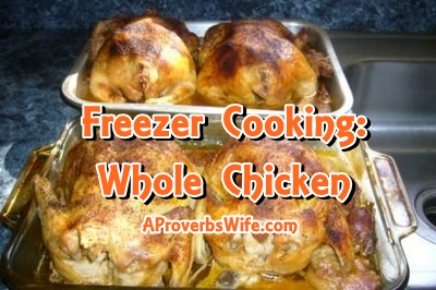 Freezer Cooking | Whole Chickens