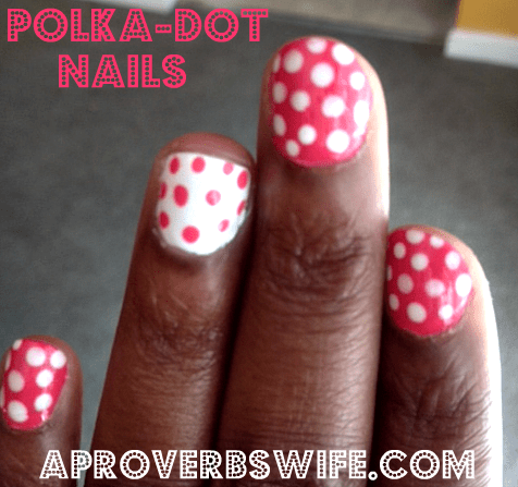 How To Achieve Professional-ish Looking Polka Dot Nails