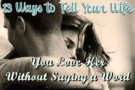 13 Ways to Tell Your Wife You Love Her
