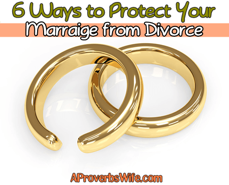 6 Ways to Protect Your Marriage From Divorce