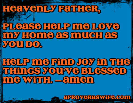 prayer to love my home - APROVERBSWIFE.COM