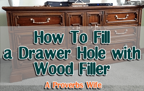 How to Fill a Drawer Hole with Wood Filler