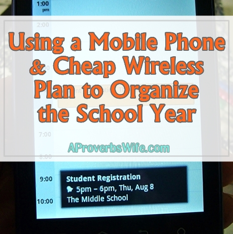 Using a Mobile Phone and Cheap Wireless Plan to Organize the School Year