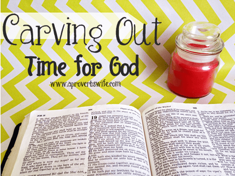 Carving Out Time for God